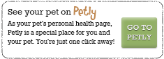 "See your pet onPetly â€"" As your pet's personal health page, Petly is a specialplace for you and your pet. You're just one click away! â€"" GOTO PETLY"